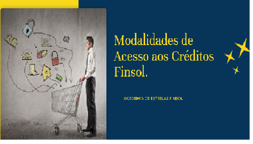 Modalidades de Acesso aos Créditos Finsol